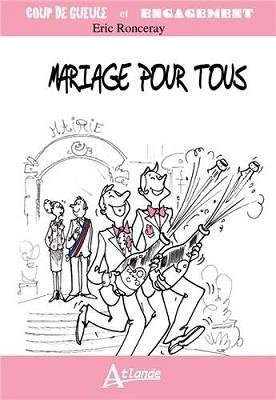 Mariage pour tous, de Eric Ronceray