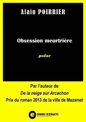 Obession meurtrière d'Alain Poirrier
