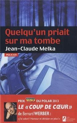 Quelqu'un priait sur ma tombe, un polar de Jean-Claude Melka