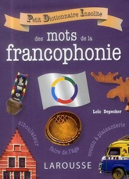 petit-dictionnaire-insolite-des-mots-de-la-francophonie-larousse