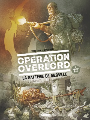operation-overlord-t3-batterie-merville-glenat