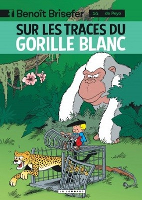 benoit-brisefer-t14-sur-traces-gorille-blanc-le-lombard