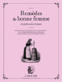 remedes-bonne-femme-petits-soins-antan-larousse