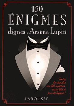 150-enigmes-dignes-arsene-lupin-larousse
