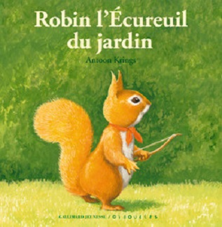 robin-ecureuil-du-jardin-droles-petites-betes-gallimard
