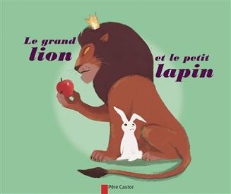 le-grand-lion-et-le-petit-lapin-flammarion