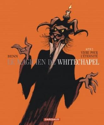 le-magicien-de-whitechapel-t2-vivre-pour-l-eternite-dargaud