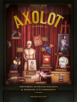 AXOLOT-volume2-histoires-extraordinaires-sources-etonnement-delcourt