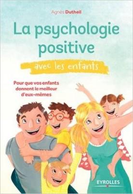 Agnès Dutheil La psychologie positive avec les enfants