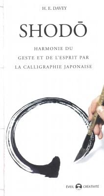 """""""SHODO, Harmonie du geste et de l'esprit par la calligraphie Japonaise"""""""