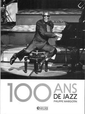 100 ans de Jazz, un superbe livre aux Editions Atlas