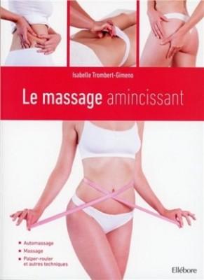 le massage amincissant. Editions Ellébore