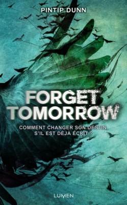 Forget Tomorrow, Comment changer son destin, s'il est déjà écrit ?