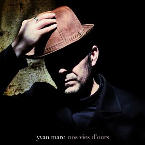 Yvan Marc Nos vies d'ours
