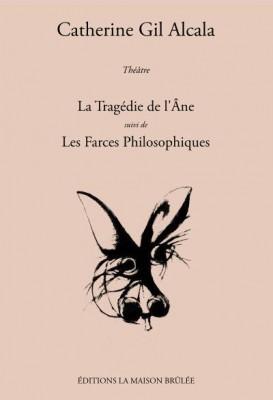 La Tragédie de l'Âne suivi de Les Farces Philosophiques, un recueil surprenant