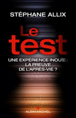 Le test, Stéphane Allix, Editions Albin MIchel.