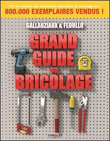 le grand guide du bricolage
