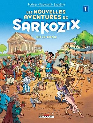 nouvelles-aventures-de-sarkozix-t1-sur-le-retour-delcourt