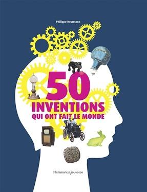 50-inventionsqui-ont-fait-le-monde-flammarion