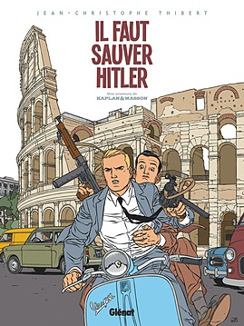 Il faut sauver Hitler de Thibert