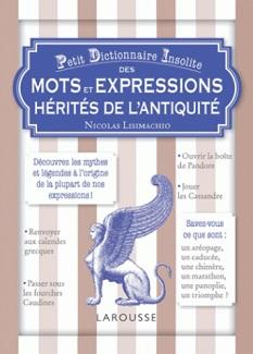 petit-dictionnaire-insolite-mots-expressions-herites-antiquite-larousse