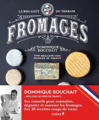 « FROMAGES » de Dominique Bouchait aux Éditions du Chêne