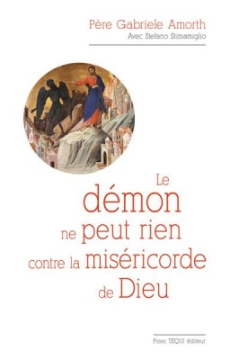 Le démon ne peut rien contre la miséricorde de Dieu du Père Gabriele Amorth