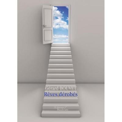 """""""Reves derobes"""" de Gerard BOUVET aux Editions Baudelaire"""