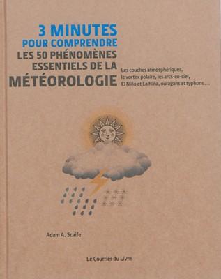 3 minutes pour comprendre les 50 phénomènes essentiels de la météorologie