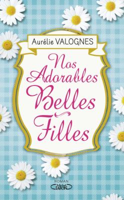 """""""Nos adorables belles-filles"""" d'Aurélie VALOGNES"""