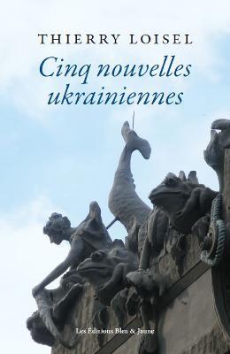 cinq-nouvelles-ukrainiennes-de-thierry-loisel