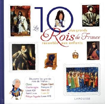les-10-plus-grands-rois-france-racontes-enfants-larousse