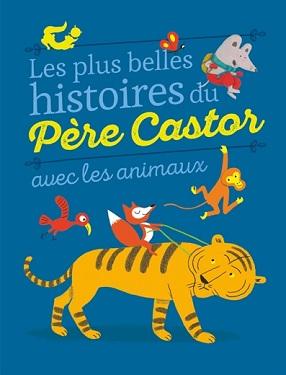 les-plus-belles-histoires-du-pere-castor-avec-les-animaux-flammarion