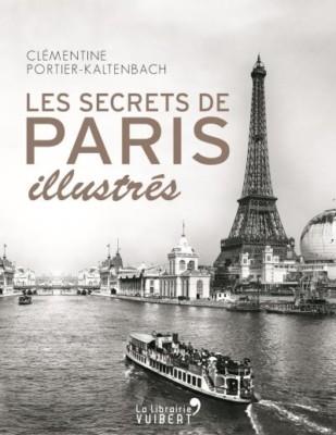 Les secrets de paris illustr s de cl mentine portier for Les secrets de paris