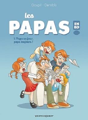 les papas en bd t1 papa un jour papa toujours