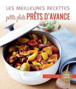 les-meilleures-recettes-petits-plats-prtes-avance-larousse