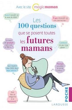 les-100-questions-que-se-posent-toutes-les-futures-mamans-larousse