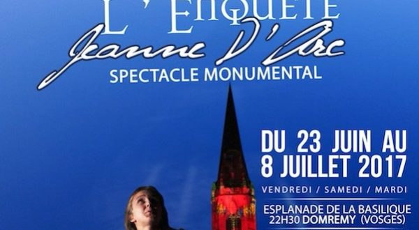 L'Enquête Jeanne d'Arc - Spectacle monumental du 23/06 au 8/07 2017