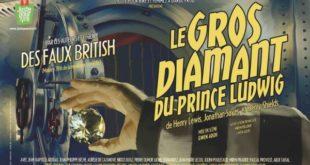 Les auteurs des FAUX BRITISh récidivent avec LE GROS DIAMANT DU PRINCE LUDWIG