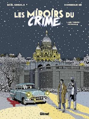 les-miroirs-du-crime-t1-les-tueurs-de-pigalle-glenat
