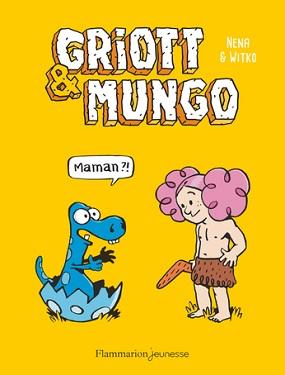griott-mungo-t1-maman-flammarion