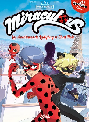 miraculous-aventures-ladybug-chet-noir-origines-t1-soleil