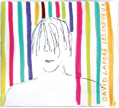 les cheveux le nouvel album de David Lafore