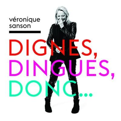 Véronique Sanson: Dignes, Dingues, Donc
