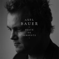 AXEL_BAUER -Nouvel Album peaux de serpent
