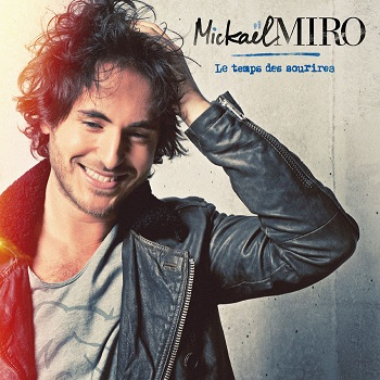 Mickael Miro, le temps des sourires