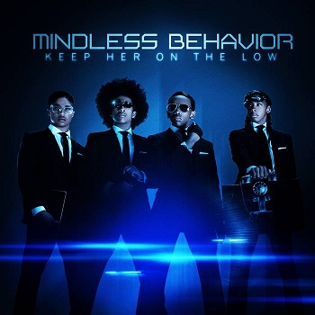 Mindless Behavior, keep her on the low