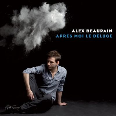 ALEX BEAUPAIN  NOUVEL ALBUM APRÈS MOI LE DELUGE