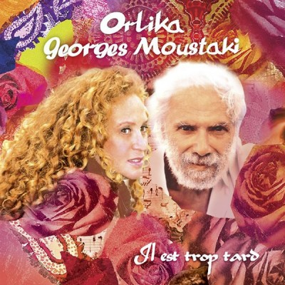 Orlika et Georges Moustaki Il est trop tard