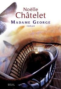 retour Madame George - Noëlle Châtelet